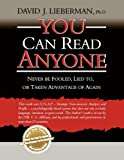 You Can Read Anyone: Never Be Fooled, Lied to, or Taken Advantage of Again (1608321290) by Lieberman, David J.