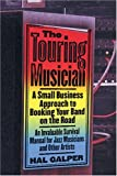 The Touring Musician: A Small Business Approach to Booking Your Band on the Road