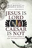 img - for Jesus Is Lord, Caesar Is Not: Evaluating Empire in New Testament Studies book / textbook / text book