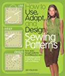 How to Use, Adapt, and Design Sewing...