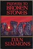 Prayers to Broken Stones (0913165581) by Dan Simmons