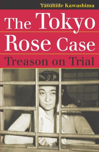 The Tokyo Rose Case: Treason on Trial (Landmark Law Cases & American Society)