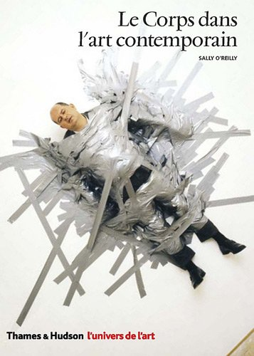 Le corps dans l'art contemporain (French Edition)