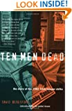 Ten Men Dead: The Story of the 1981 Irish Hunger Strike