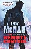 Andy McNab Remote Control: (Nick Stone Book 1)