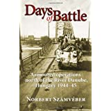Days of Battle: Armoured Operations North of the River Danube, Hungary 1944-45