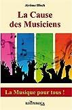 echange, troc Jérôme Bloch - La cause des musiciens