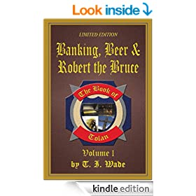 Banking, Beer and Robert The Bruce (Book 1) (The Book of Tolan)