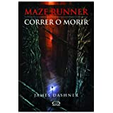 Maze Runner. Correr o Morir / Maze Runner, Run or die (Spanish Edition)