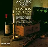 Ian Anderson A Classic Case: The London Symphony Orchestra Plays The Music Of Jethro Tull, Featuring Ian Anderson