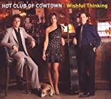echange, troc Hot Club of Cowtown - Wishful Thinking