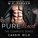 Pure Lust: The Complete Series Box Set Audiobook by M. S. Parker, Cassie Wild Narrated by A.C. Edwards