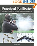 Practical Ballistics: An Introductory...