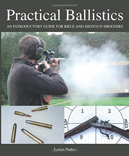 Practical Ballistics: An Introductory Guide for Rifle and Shotgun Shooters PDF