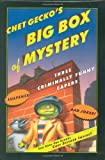 Chet Geckos Big Box of Mystery: Three Hilarious Capers: The Chameleon Wore Chartreuse, The Mystery of Mr. Nice, and Farewell, My Lunchbag