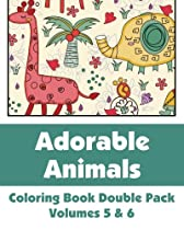 Adorable Animals Coloring Book Double Pack (Volumes 5 & 6) (Art-Filled Fun Coloring Books)