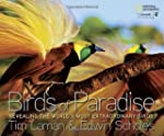 Birds of Paradise: Revealing the Worl...