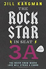 The rock star in seat 3A : a novel