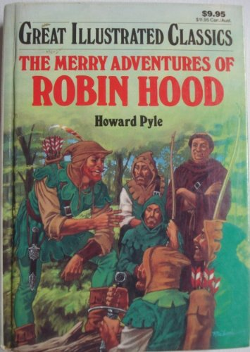 The Merry Adventures of Robin Hood (Great Illustrated Classics) Howard Pyle, Pablo Marcos Studio and Deborah Kestel
