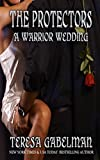 A Warrior Wedding (The Protectors Book 7)