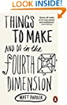 Things to Make and Do in the Fourth D...