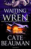 Waiting For Wren: Book Five In The Bodyguards Of L.A. County Series