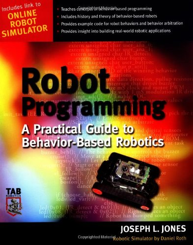 Robot Programming : A Practical Guide to Behavior-Based Robotics - McGraw-Hill/TAB Electronics - 0071427783 - ISBN:0071427783