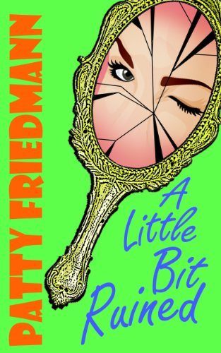 A Little Bit Ruined by Patty Friedmann ebook deal