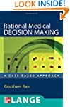Rational Medical Decision Making: A C...