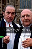 Anthony Trollope Oxford Bookworms Library: Stage 6: Barchester Towers: 2500 Headwords (Oxford Bookworms ELT)