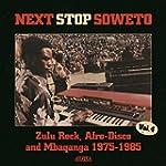 Next Stop Soweto 4: Zulu Rock, Afro-D...