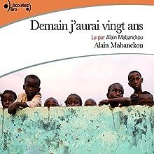 Demain j'aurai vingt ans | Livre audio Auteur(s) : Alain Mabanckou Narrateur(s) : Alain Mabanckou