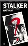 Stalker: The Search for the Truth (0571148999) by Taylor, Peter