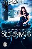 Seelenraub: Riley Blackthorne - Die Dämonenfängerin 2<br /> Roman bei Amazon kaufen