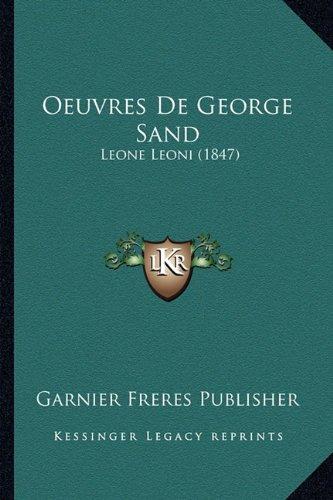 Oeuvres de George Sand: Leone Leoni (1847)