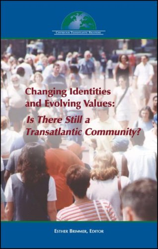 Changing Identities and Evolving Values: Is There Still a Transatlantic Community?
