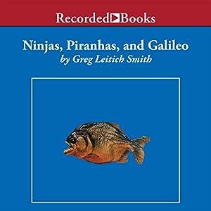 Ninjas, Piranhas, and Galileo Audiobook