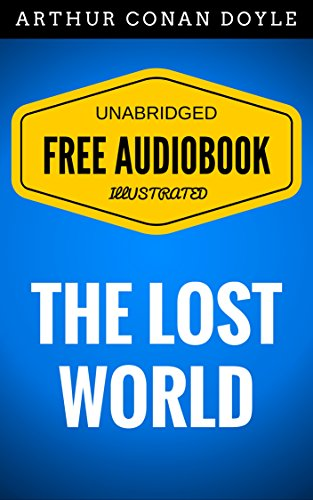 the-lost-world-by-sir-arthur-conan-doyle-illustrated-free-audiobook-unabridged-original-e-reader-fri