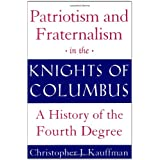 Patriotism and Fraternalism in the Knights of Columbus ~ Christopher J. Kauffman