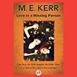 Love Is a Missing Person | M.E. Kerr