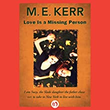 Love Is a Missing Person (       UNABRIDGED) by M.E. Kerr Narrated by Jessica Kaufman