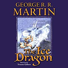 The Ice Dragon Audiobook by George R. R. Martin Narrated by Maggi Meg Reed