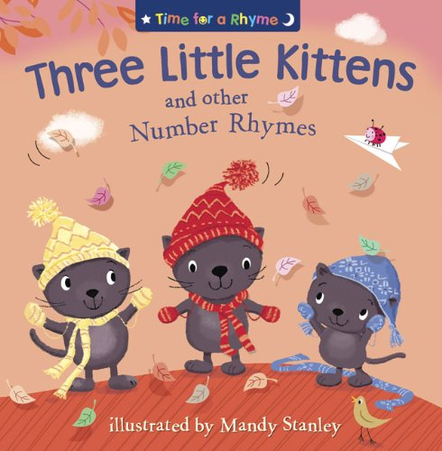 Three Little Kittens and Other Number Rhymes (Time for a Rhyme) PDF