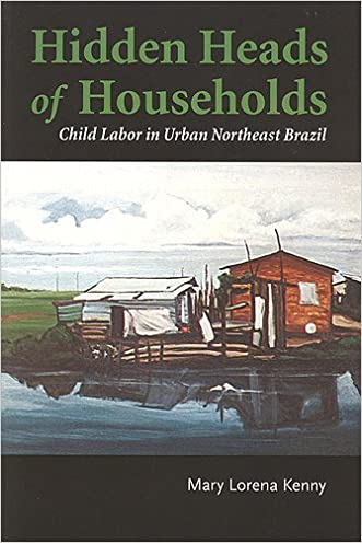 Hidden Heads of Households: Child Labor in Urban Northeast Brazil (Teaching Culture: UTP Ethnographies for the Classroom)