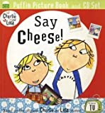 Charlie and Lola: Say Cheese Lauren Child