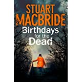 Birthdays for the Deadby Stuart MacBride