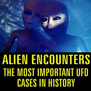 Alien Encounters: The Most Important UFO Cases in History | [Reality Entertainment]