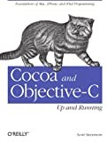 Cocoa and Objective-C: Up and Running: Foundations of Mac, iPhone, and iPod touch programming