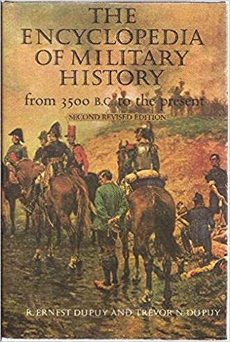 The Encyclopedia of Military History from 3500 B.C. to the Present, 2nd Revised Edition