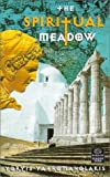 img - for The Spiritual Meadow (Dedalus Europe 2000) by Yatromanolakis, Yoryis (2000) Paperback book / textbook / text book